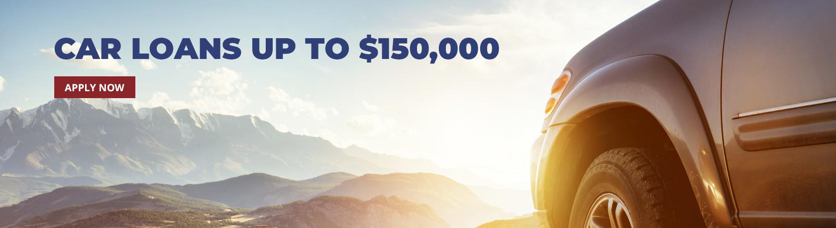 Car Loans up to $150,000.  Apply Now.
